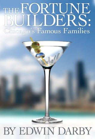 The Fortune Builders: Chicagos Famous Families  by  Edwin Darby