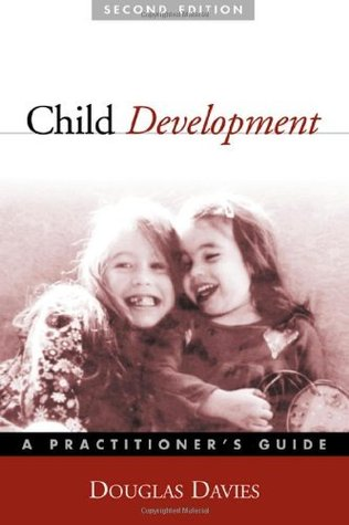 Child Development, Second Edition: A Practitioners Guide  by  Douglas Davies