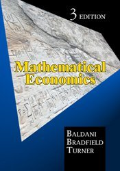Mathematical Economics (3rd Edition)  by  Dr. Jeffery Baldani
