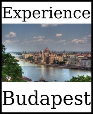 Experience Budapest: a travel guide (2012)  by  Dolphin Books