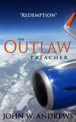 The Outlaw Preacher-Redemption  by  John W. Andrews