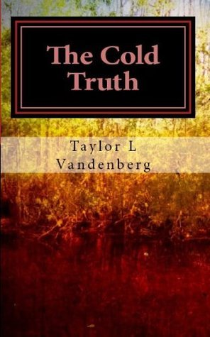 The Cold Truth (The Cold Truth Series)  by  Taylor Vandenberg