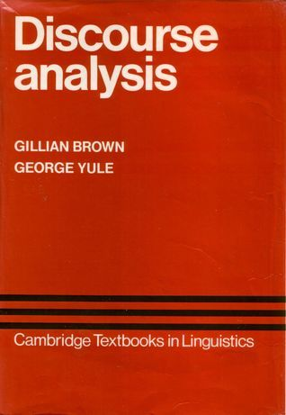 Discourse Analysis (Cambridge Textbooks in Linguistics)  by  Gillian Brown