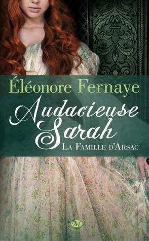 Audacieuse Sarah (La famille dArsac, #2) Eléonore Fernaye