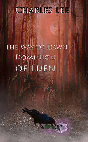 The Way To Dawn: Dominion of Eden  by  Charles   Lee