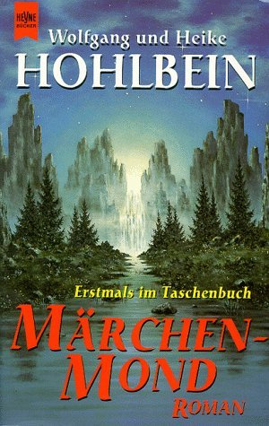 Legacy of Magic Moon (Märchenmond - Magic Moon, #3) Wolfgang Hohlbein
