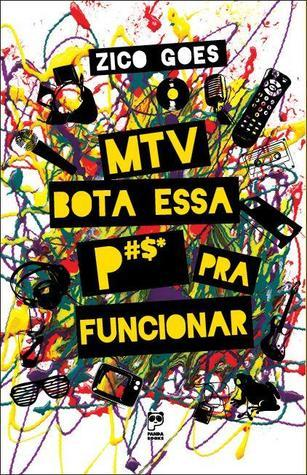 MTV Bota Essa P#$* Pra Funcionar Zico Goes