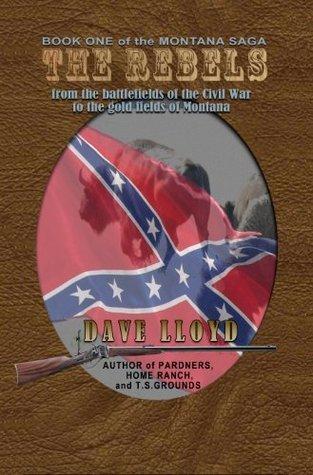 The Rebels (Lloyds Montana Saga)  by  Dave Lloyd