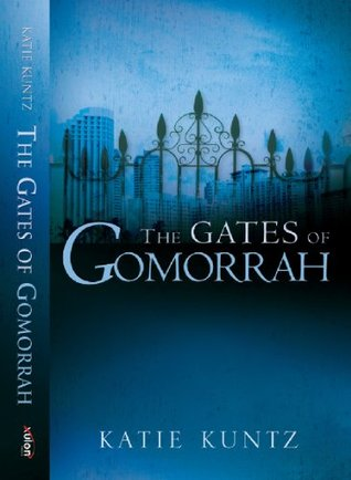 The Gates of Gomorrah (The Rose Series) Katie Kuntz