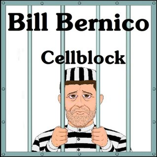 Cellblock Bill Bernico