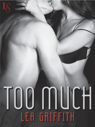 Too Much (All or Nothing, #1) Lea Griffith
