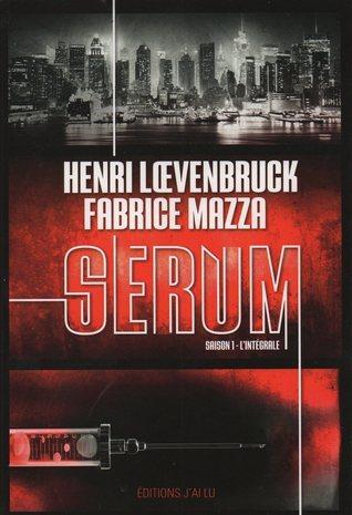 Sérum (Saison 1) Intégrale Henri Loevenbruck