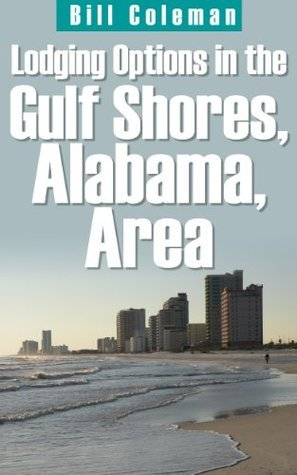 Lodging Options in the Gulf Shores, Alabama, Area Bill Coleman