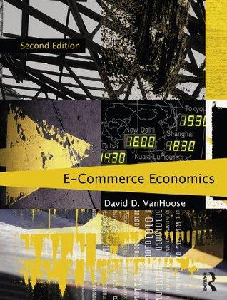 eCommerce Economics, Second Edition David VanHoose