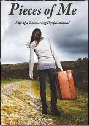 Pieces of Me Life of a Recovering Dysfunctional  by  Diana Lynn