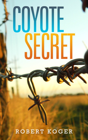 Coyote Secret  by  Robert Koger