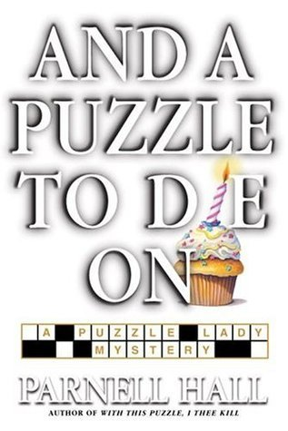And a Puzzle to Die On (Puzzle Lady Mystery, Book 6)  by  Parnell Hall