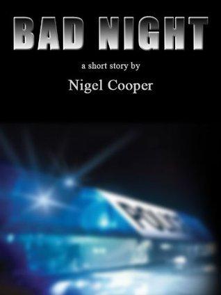 Bad Night  by  Nigel  Cooper