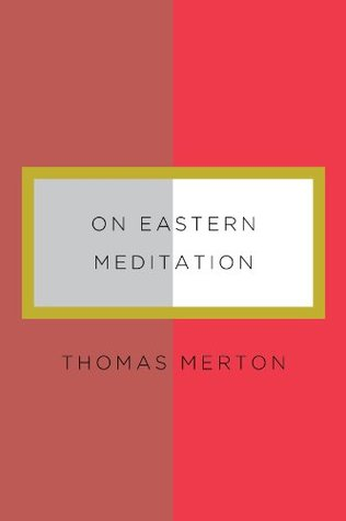 On Eastern Meditation (New Directions Paperbook)  by  Thomas Merton
