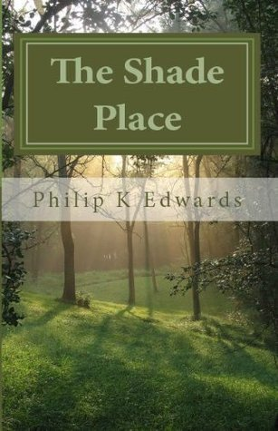 The Shade Place  by  Philip K. Edwards