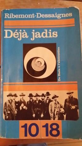 Déjà jadis : ou Du mouvement dada à lespace abstrait (Coll., 10/18)  by  Georges Ribemont-Dessaignes