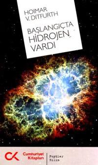 Başlangıçta hidrojen vardı  by  Hoimar von Ditfurth