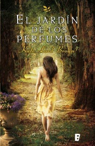 El jardín de los perfumes Kate Lord Brown