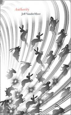 Authority (Southern Reach Trilogy, #2)  by  Jeff VanderMeer