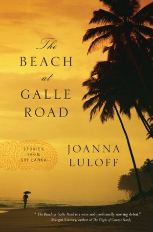 The Beach at Galle Road: Stories  by  Joanna Luloff
