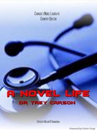 A Novel Life: The Autobiography of Dr Trey Carson  by  Trey Carson