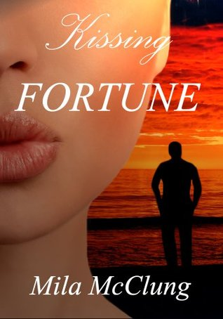 Kissing Fortune  by  Mila McClung