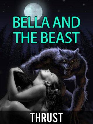Bella and The Beast (Alpha Mate, Werewolf, BBW, Paranormal Erotica) Thrust