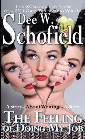 The Feeling of Doing My Job Dee W. Schofield