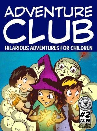 Adventure Club #2: Hilarious Adventures for Children Ages 9-12 Noah Child