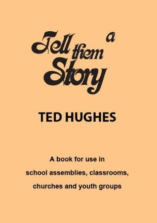 Tell Them a Story Ted Hughes