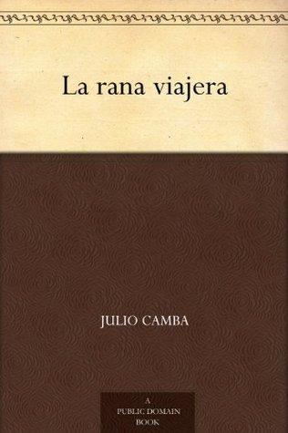 La rana viajera Julio Camba