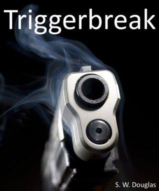 Triggerbreak S.W. Douglas