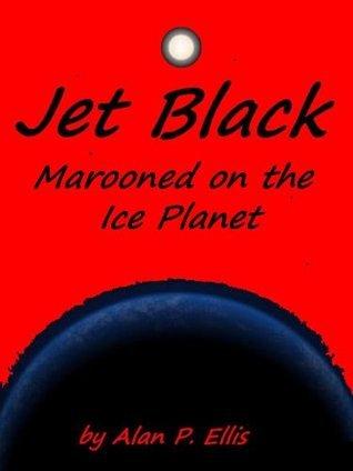 Jet Black - Marooned on the Ice Planet #2  by  John Stevenson