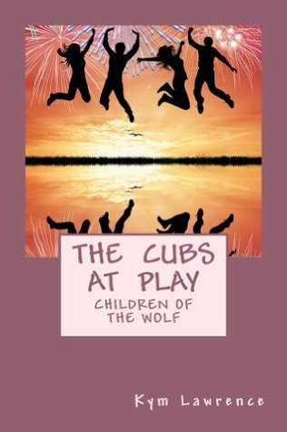 The Cubs At Play (The Wolf Series)  by  Kym Lawrence