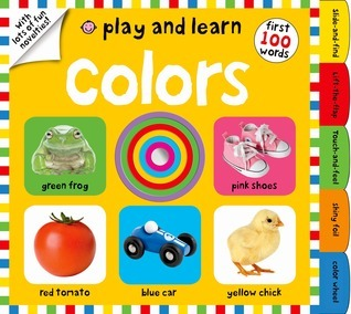 Play and Learn: Colors  by  Roger Priddy