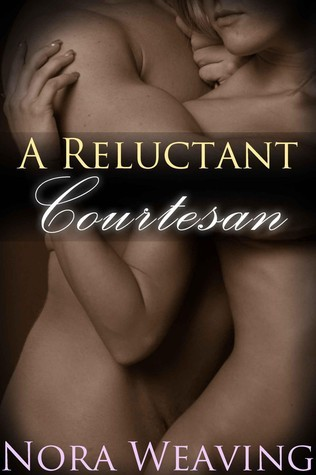 A Reluctant Courtesan (Harem Master: Court of Lust  #1)  by  Nora Weaving