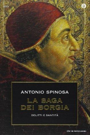 La saga dei Borgia Antonio Spinosa