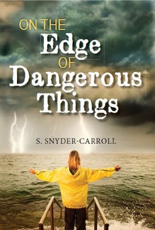 On the Edge of Dangerous Things S. Snyder-Carroll