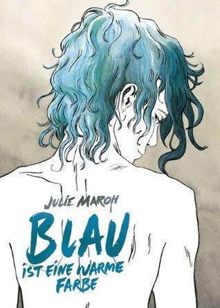 Blau ist eine warme Farbe Julie Maroh
