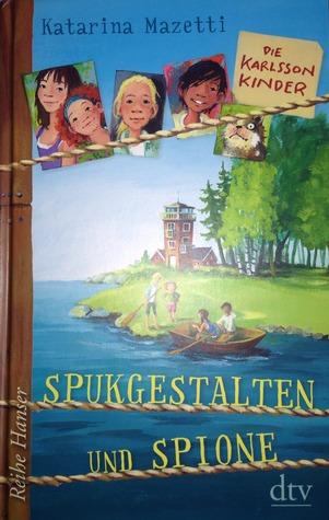 Spukgestalten und Spione (Die Karlsson-Kinder 1) Katarina Mazetti