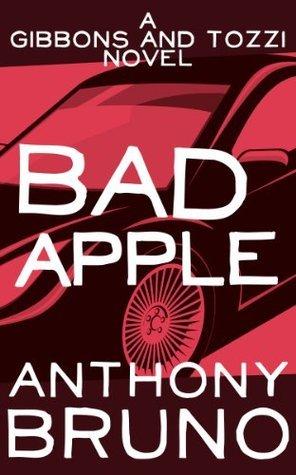 Bad Apple (A Gibbons and Tozzi Novel, #6)  by  Anthony  Bruno