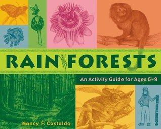 Rainforests: An Activity Guide for Ages 6-9 Nancy F. Castaldo