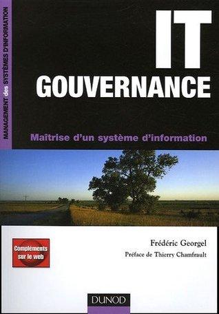 IT Gouvernance, maîtrise d'un système d'information  by  Frederic Georgel