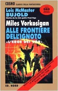 Miles Vorkosigan alle frontiere dellignoto (Vorkosigan Saga, #5.3) Lois McMaster Bujold