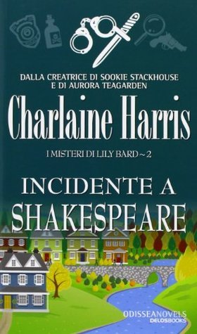 Incidente a Shakespeare (I misteri di Lily Bard, #2)  by  Charlaine Harris